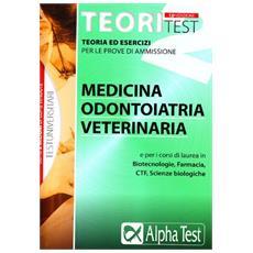 Teoritest. Vol. 2: Teoria ed esercizi per le prove di ammissione: medicina, odontoiatria, veterinaria