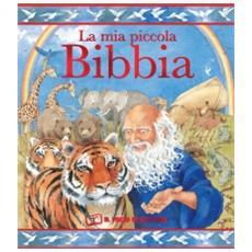 La mia piccola Bibbia. Ediz. illustrata