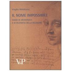 Metafisica e storia della metafisica. Vol. 36: Il nome impossibile. Saggi di metafisica e di filosofia della religione.