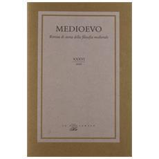 Medioevo. Rivista di storia della filosofia medievale. Vol. 36: Tradizioni agostiniana, aristotelismo e averroismo.