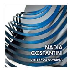 Nadia Costantini. Arte programmata