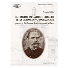 Il fondo di carte e libri di Tito Vespasiano Paravicini presso la biblioteca Ambrosiana di Milano