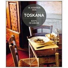 Toskana. Rezepte für geniesser