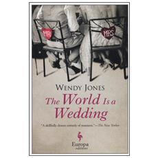World in a wedding (The)