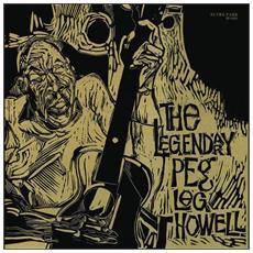 Peg Leg Howell - Legendary