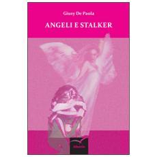 Angeli e stalker