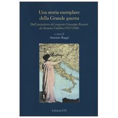 Storia esemplare della Grande Guerra. Dall'epistolario del sergente Giuseppe Ranieri da Soriano Calabro (1915-1916) (Una)