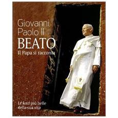 Giovanni Paolo II beato testimonianza. Con DVD