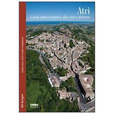 Atri. Guida storico-artistica alla città e dintorni