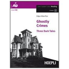 Ghostly Crimes. Three Dark Tales. Con CD Audio
