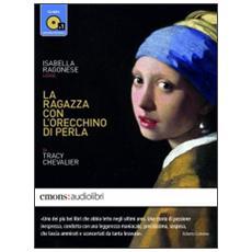 La ragazza con l'orecchino di perla letto da Isabella Ragonese. Audiolibro. CD Audio formato MP3