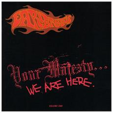 Earl Brutus - Your Majesty. . . We Are Here