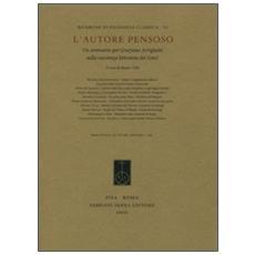 L'autore pensoso. Un seminario per Graziano Arrighetti sulla coscienza letteraria dei greci