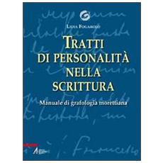 Tratti di personalità nella scrittura. Manuale di grafologia morettiana