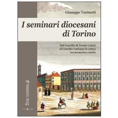 I seminari diocesani di Torino. Dal concilio di Trento (1563) al concilio Vaticano II (1965) tra memoria e storia