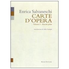 Carte d'opera. Vol. 1: Raccolte prime.