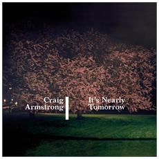 Craig Armstrong - It's Nearly Tomorrow (2 Lp)