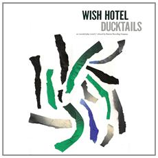 Ducktails - Wish Hotel - 12""