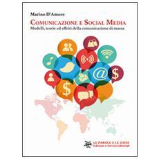 Comunicazione e social media. Modelli, teorie ed effetti della comunicazione di massa