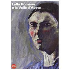 Lalla Romano e la Valle d'Aosta. La montagna e il paesaggio fra pittura e scrittura. Ediz. italiana e francese