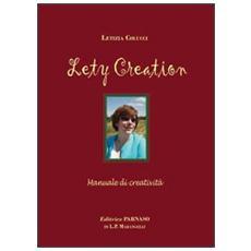 Lety creation. Manuale di creatività
