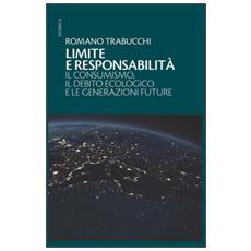 Limite e responsabilità. Il consumismo, il debito ecologico e le generazioni future
