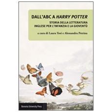 Dall'ABC a Harry Potter. Storia della letteratura inglese per l'infanzia e la gioventù
