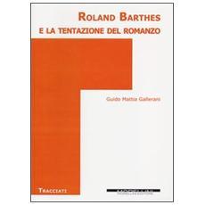 Roland Barthes e la tentazione del romanzo