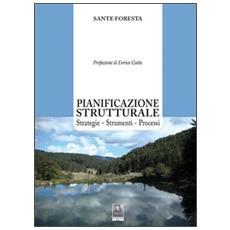 Pianificazione strutturale. Strategie. Strumenti. Processi