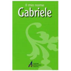 Gabriele. Il mio nome