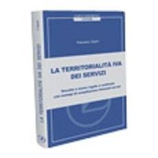 La nuova territorialità IVA dei servizi e i modelli Intrastat. Vecchie e nuove regole a confronto, con esempi di compilazione