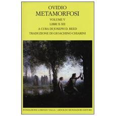 Metamorfosi. Testo latino a fronte. Vol. 5: Libri X-XII