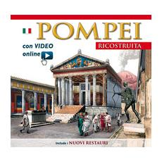 Pompei ricostruita. Con video scaricabile online