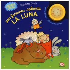 Nicoletta Costa - Per Fortuna, Splende La Luna. Ediz. A Colori