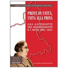 Prove di unità, unità alla prova. Gli antefatti del Risorgimento e i moti del 1821