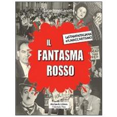 Il fantasma rosso. La stampa italiana e il maccartismo