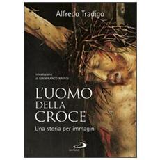 L'uomo della Croce. Una storia per immagini