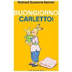 Rotraut Susanne Berner - Buongiorno Carletto!