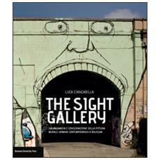The sight gallery. Salvaguardia e conservazione della pittura murale urbana contemporanea a Bologna