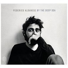 Federico Albenese - By The Deep Sea