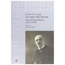 La voce del lavoro. Vita di Ettore Reina (1871-1958)