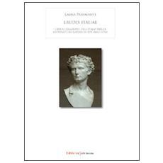 Laudes italiae. L'idealizzazione dell'Italia nella letteratura latina di età augustea