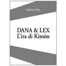 Dana & Lex. L'ira di Kimòn