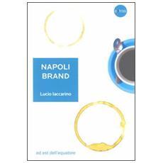 Napoli brand. Il valore aggiunto del territorio per l'identità nazionale