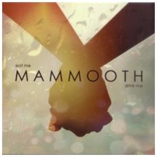 Mammooth - Eat Me, Drink Me