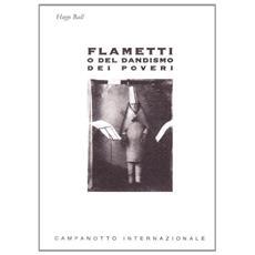 Flametti o del dandismo dei poveri