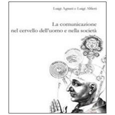 La comunicazione nel cervello dell'uomo e nella società