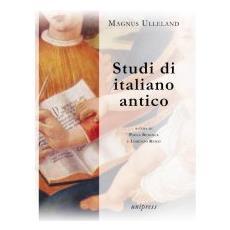 Magnus Ulleland. Studi in italano antico