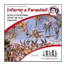 Inferno e paradiso. Storie e personaggi dipinti da Luca Signorelli. In viaggio s'impara