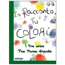 I tre amici. Ediz. italiana e inglese